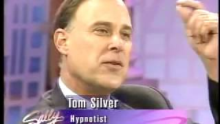 PANIC ATTACKS CURED WITH HYPNOSIS THE SALLY SHOW HYPNOTIST TOM SILVER CALL 1805 525-5500