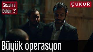 Çukur 2.Sezon 21.Bölüm - Büyük Operasyon