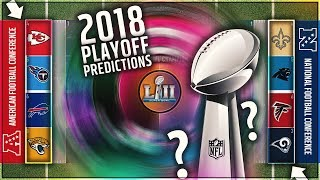 2018 NFL PLAYOFF PREDICTIONS! Super Bowl UPSET?! Winner PREDICTION + FULL PLAYOFF BRACKET!
