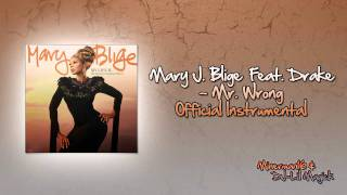 Mary J Blige Feat. Drake Mr. Wrong Official Instrumental