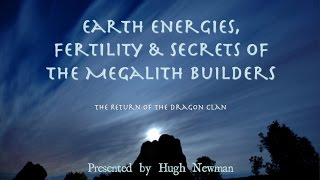 Hugh Newman: Earth Energies, Fertility & Secrets of the Megalith Builders FULL LECTURE