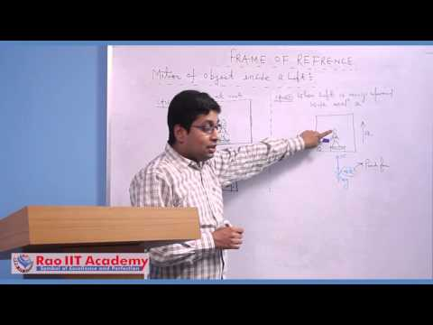Laws of Motion - Frame of Reference - IIT JEE Main and Advanced Physics Video Lecture [RAO IIT ]