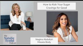How to KICK THE SUGAR HABIT for Good with Nagina Abdullah