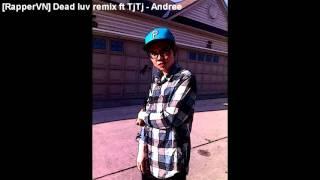 [RapperVN] Dead luv remix ft TjTj - Andree