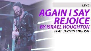 live again i say rejoice by israel houghton feat jazmin english 4k