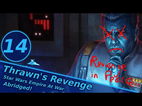 Thrawns Revenge Abridged #14 (Final)   Star Wars Empire At War Commentary