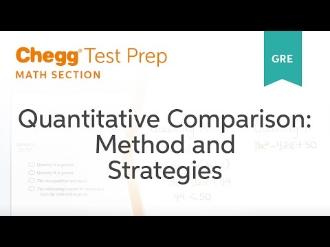 GRE Prep - GRE Quantitative Comparisons: Method and Strategies - Chegg Test Prep