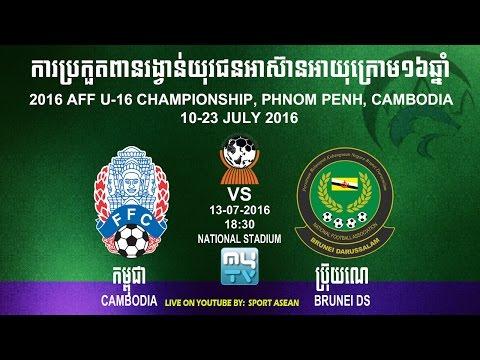 Cambodia U16 vs Brunei U16 live 13-07-2016