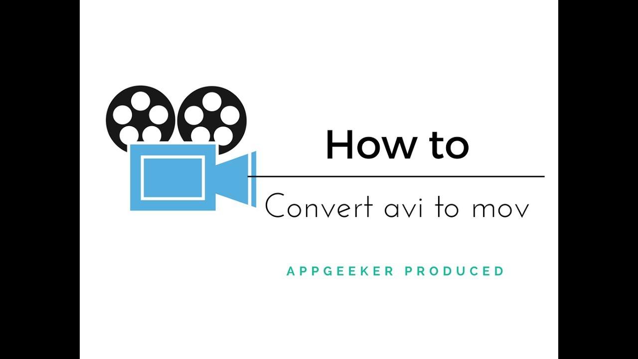 Convert AVI to MOV & MOV to AVI on Mac/PC with Original Quality