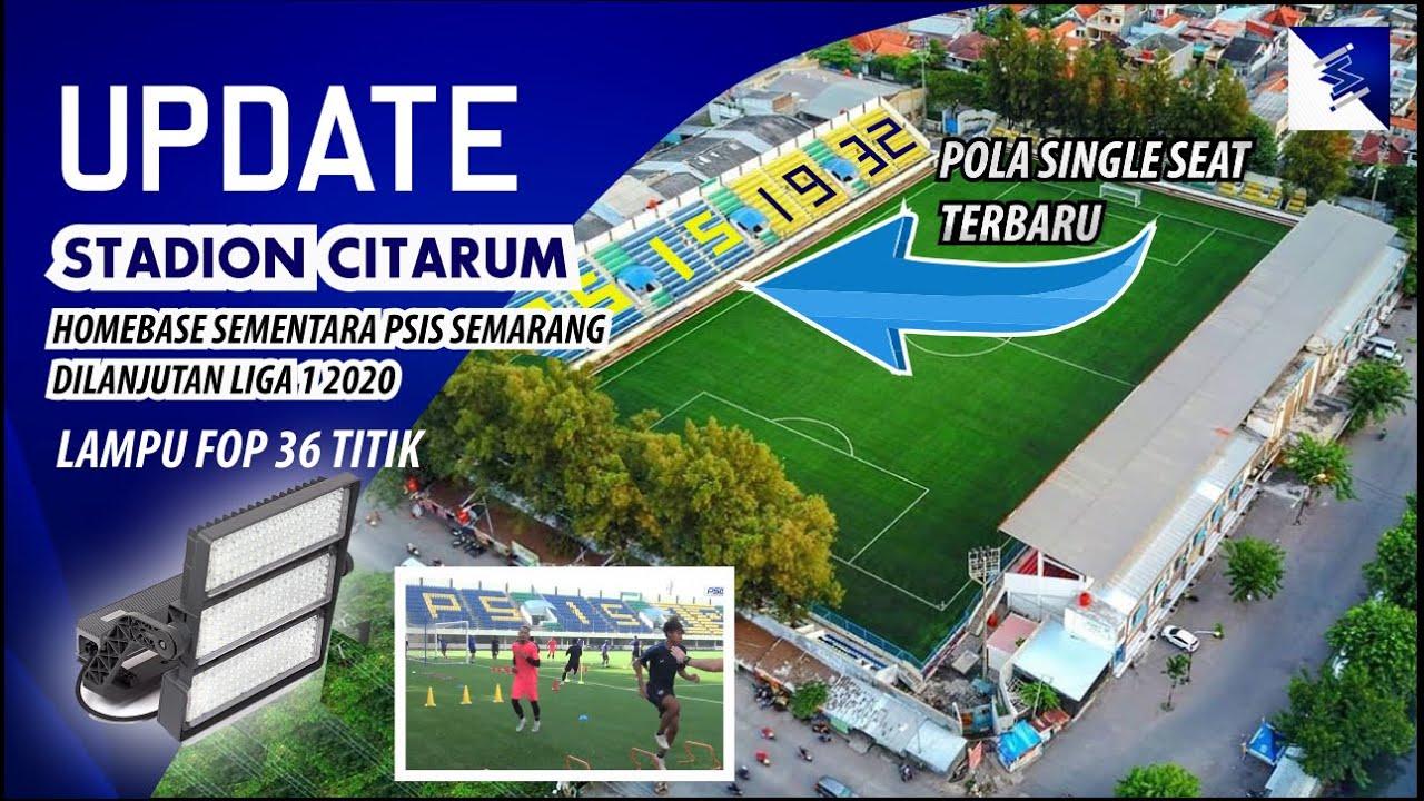 Single Seat berpola Letter PSIS dan 36 Titik Lampu Baru !!! Update Stadion Citarum Semarang