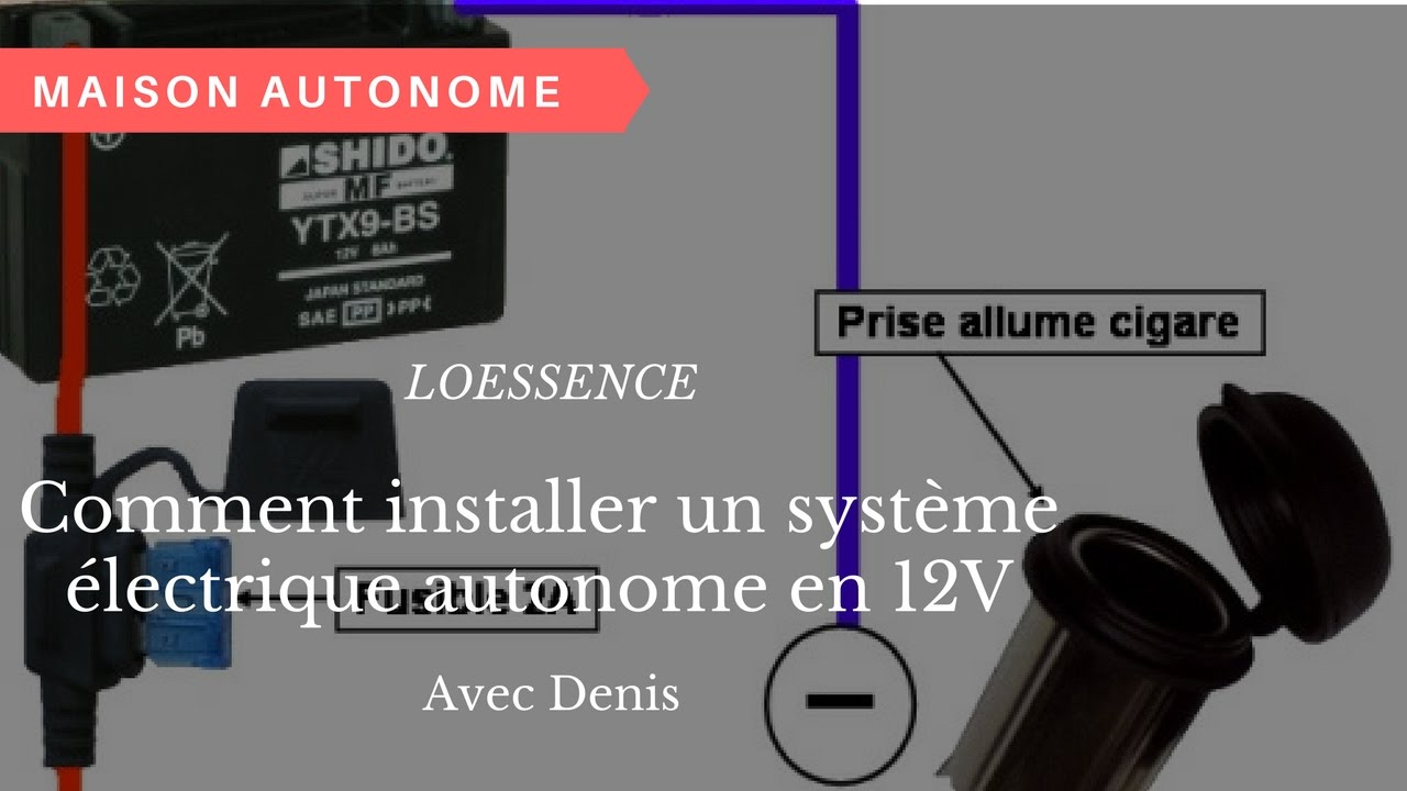 comment installer un systeme electrique autonome en 12v youtube. Black Bedroom Furniture Sets. Home Design Ideas