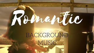 Romantic Background Music - Royalty Free Music