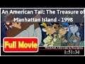 An American Tail: The Treasure of Manhattan Island *Full MoVie #*