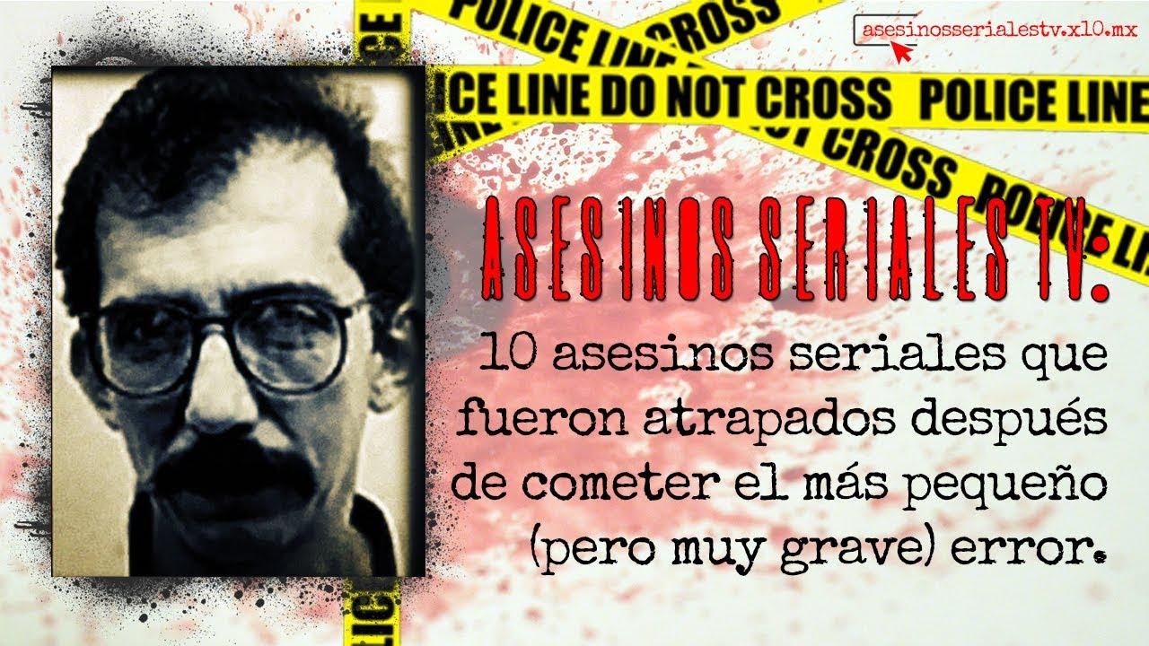 10 asesinos seriales atrapados al cometer el más pequeño (grave) error - Asesinos Seriales TV
