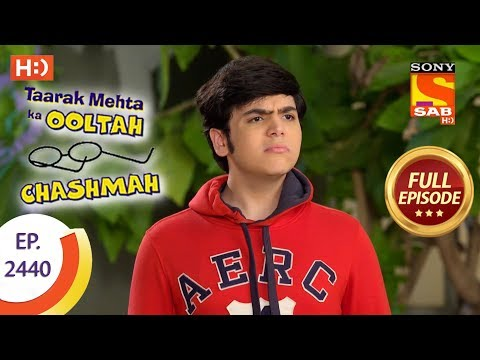 Taarak Mehta Ka Ooltah Chashmah – Ep 2440 – Full Episode – 6th April, 2018