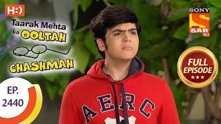 Taarak Mehta Ka Ooltah Chashmah - Ep 2440 - Full Episode - 6th April, 2018