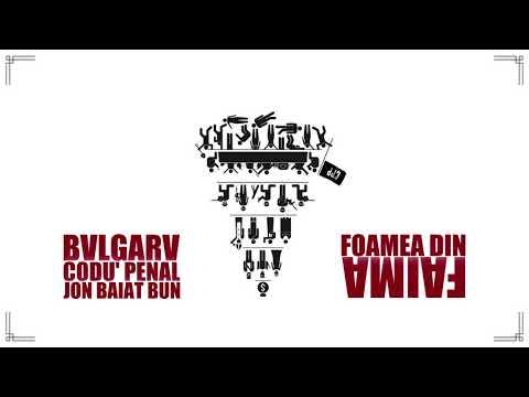 Bulgaru feat. Codu' Penal & Jon Baiat Bun - Foamea din faima