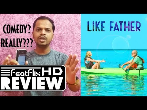 Like Father (2018) Netflix Comedy Movie Review In Hindi | FeatFlix