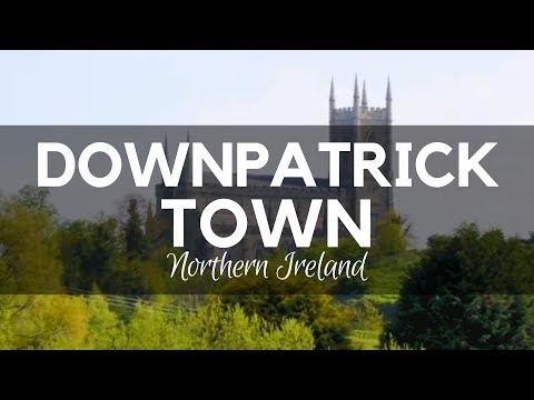 Downpatrick Town Belfast - Things to Do In Northern Ireland - Downpatrick in County Down