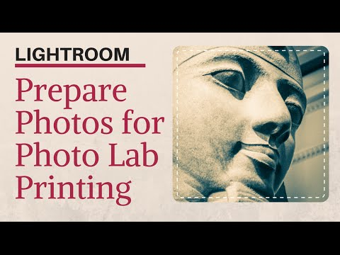 Prepare Photos for Photo Lab Printing in Lightroom - Learn to Print to File for Online Printing