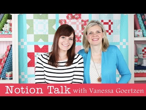 Notion Talk With Vanessa Goertzen's Featuring Her Favorite Notions - Fat Quarter Shop
