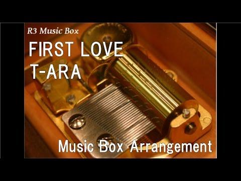 FIRST LOVE/T-ARA [Music Box]