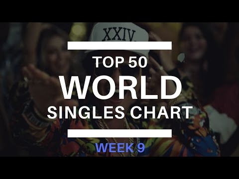 Top 50 World Singles Chart - Week 9 (March 5. 2017])