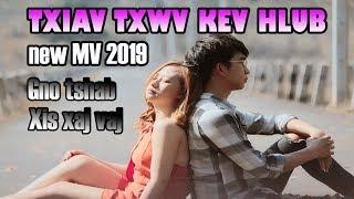 TXIAV TXWV KEV HLUB Full Mv Gno Tshab