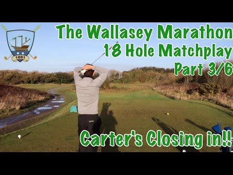 The Wallasey Golf Club- CARTER'S CLOSING IN - Part 3/6