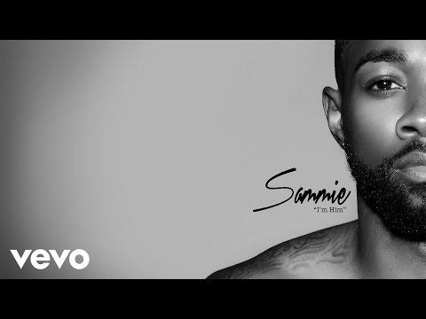 Sammie - I'm Him (Audio)