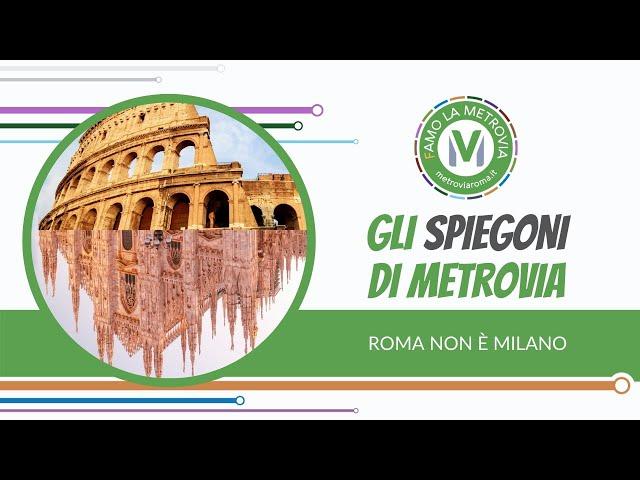 11.  ROMA NON E' MILANO - Gli Spiegoni di Metrovia