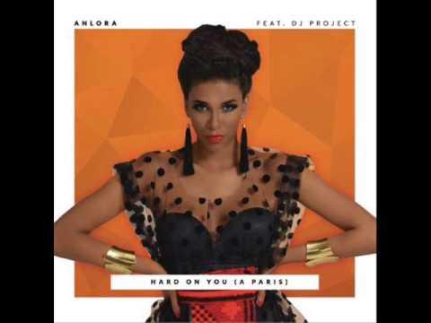 ___Anlora feat. DJ Project - Hard On You (A Paris) (Radio Edit)___