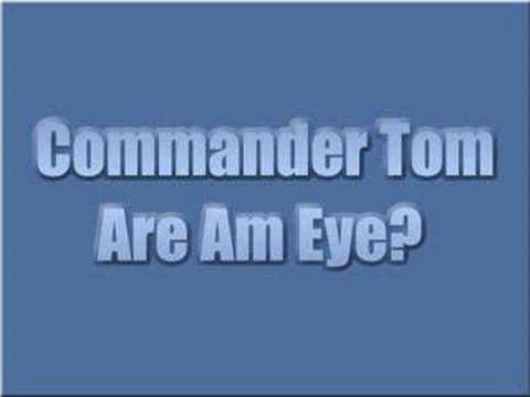 Commander Tom - Are Am Eye?