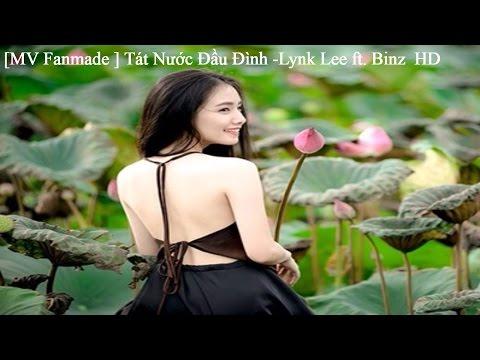 [ Fanmade ] Tát Nước Đầu Đình -Lynk Lee ft. Binz