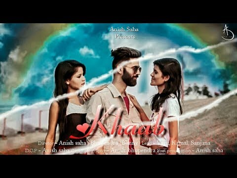KHAAB || ANISH SAHA || AKHIL || PARMISH VERMA || NEW PUNJABI SONG 2018 || CROWN RECORDS || RAIPUR