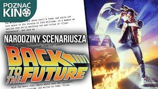"""Narodziny scenariusza - """"Powrót do przyszłości"""""""
