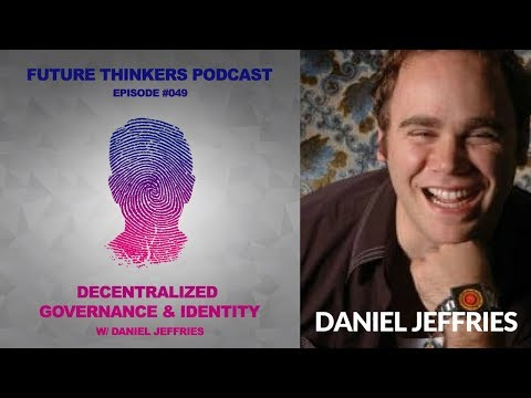 FTP049: Daniel Jeffries - Decentralized Governance and Identity
