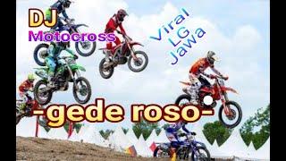 Download DJ Gede Roso remix full bass versi motocross...