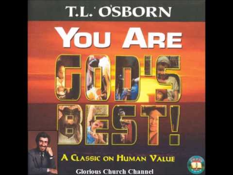 Dr. T L Osborn - You are God's Best !  1 of 4