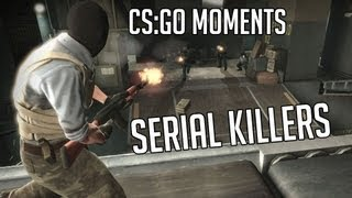 CS:GO Moments - Serial Killers