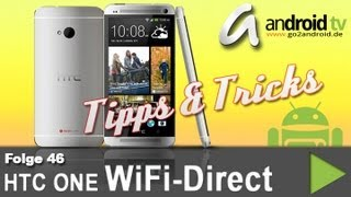 [GER] HTC One WiFi direct - Tipps & Tricks [46]
