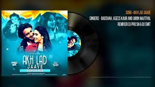 Akh Lad Jaave Remix DJ PRO SN DJ SMIT Mp3 Song Download