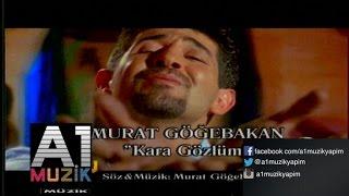 Murat Göğebakan - Kara Gözlüm