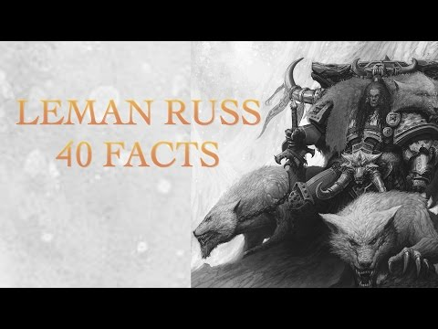 40 Facts and Lore about Leman Russ Warhammer 40k