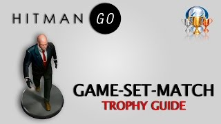 Hitman GO: Definitive Edition - Game-Set-Match Trophy Guide (All objectives in the first chapter)