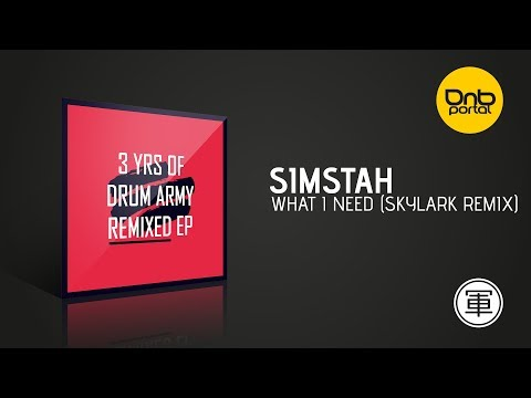 Simstah - What I Need (Skylark Remix) [Drum Army]