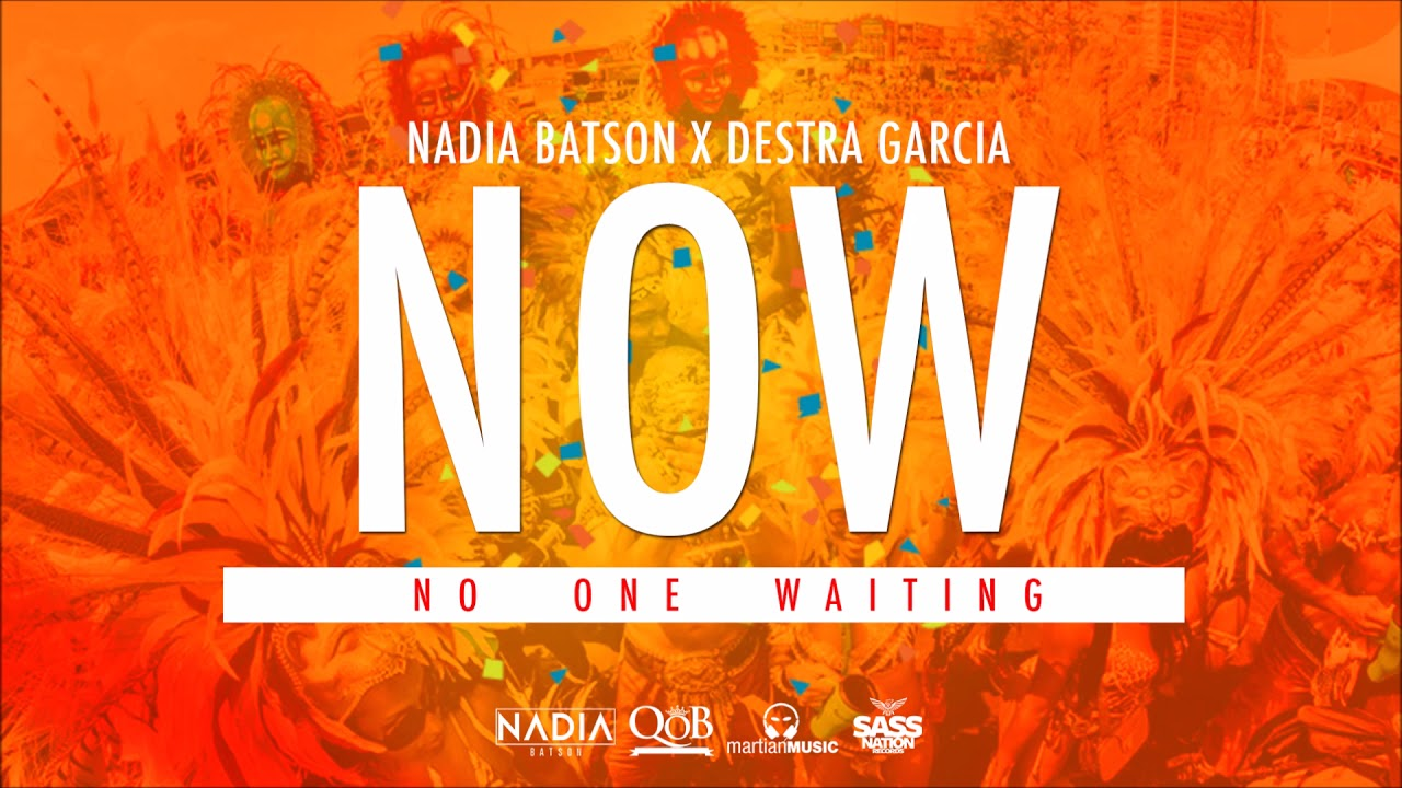 "Nadia Batson & Destra - Now ""2018 Soca"" (Trinidad)"
