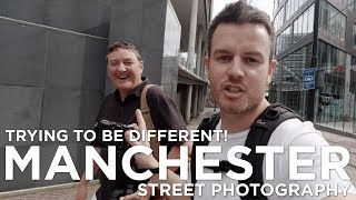 BE DIFFERENT! Street photography in Manchester with Gary Gough