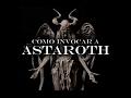 Como Invocar A Astaroth mp3