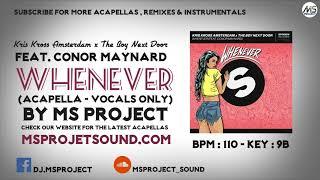 Kris Kross Amsterdam x The Boy Next Door - Whenever (Acapella - Vocals Only) feat. Conor Maynard